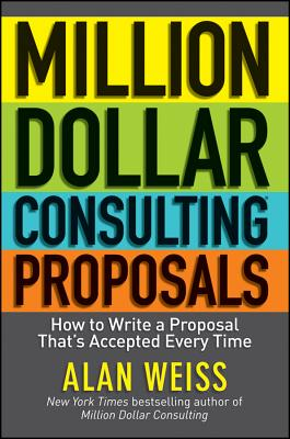 Million Dollar Consulting Proposals By Weiss, Alan